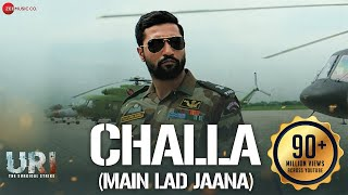 Challa (Main Lad Jaana) Video Song | Uri (2019)