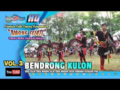 Ebeg Banyumasan # BENDRONG KULON ; Jaranan Kuda Lumping @ Among Sejati Vol 3