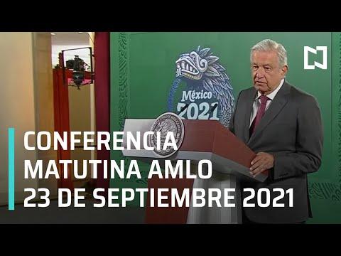 AMLO Conferencia Hoy / 23 de septiembre 2021