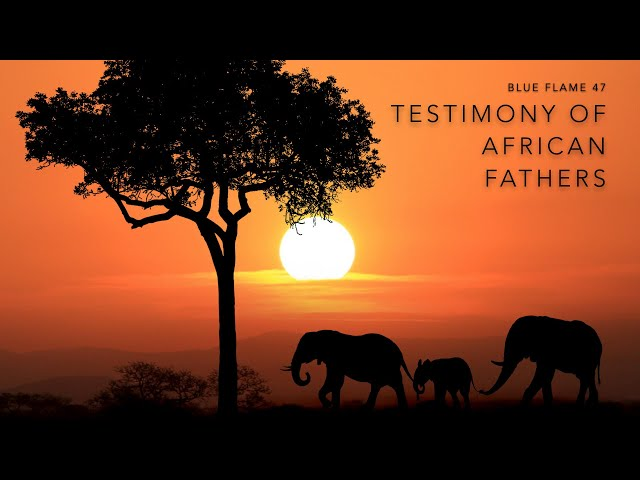 African Fathers Testimony