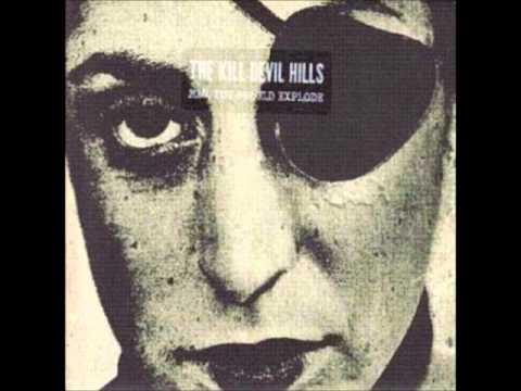 The Kill Devil Hills  - When The Wolf Comes