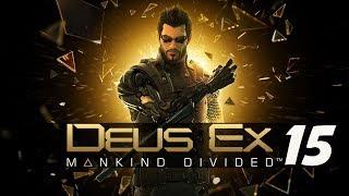 DEUS EX MANKIND DIVIDED #15