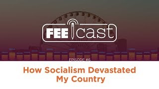 Episode 6: How Socialism Devastated Venezuela with Jorge Jraissati