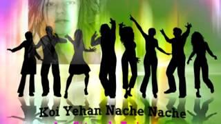 Koi Yehan Nache Nache