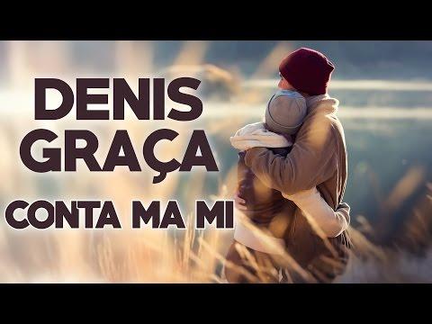 Denis Graça - Conta ma mi (2017) + LETRA
