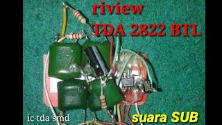 TDA 2822 BTL dengan ic SMD