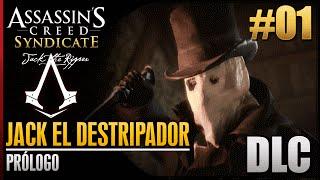 Скачать Assassin S Creed Syndicate Jack El Destripador DLC Walkthrough Español Prólogo 100