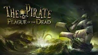 The Pirate Plague of the Dead - Становимся грозным пиратом на Android
