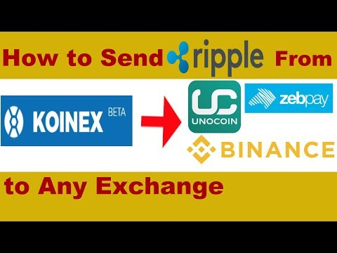 How To Transfer Ripple From Koinex To Binance, Zebpay Or Any Exchange