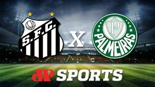 Santos 2 x 0 Palmeiras - 09/10/19 - Brasileirão - Futebol JP