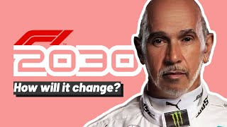 F1 2030 - How will it change?