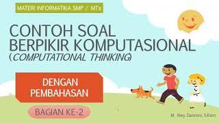 Contoh Soal Computational Thinking (Berpikir Komputasional) Dengan Pembahasan - Part 2