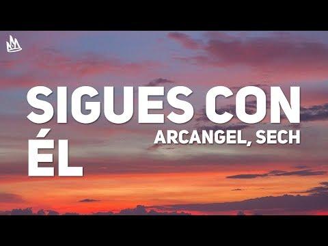 Arcangel, Sech - Sigues Con El (Letra)