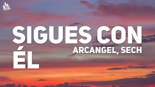 Download Arcangel, Sech - Sigues Con El (Letra) Mp3 and Videos