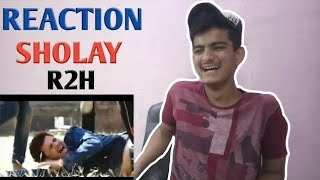 SHOLAY || ROUND2HELL || r2h Reaction