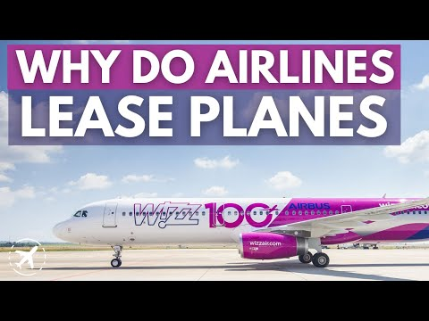 Why do Airlines Lease aircraft | How does it work?
