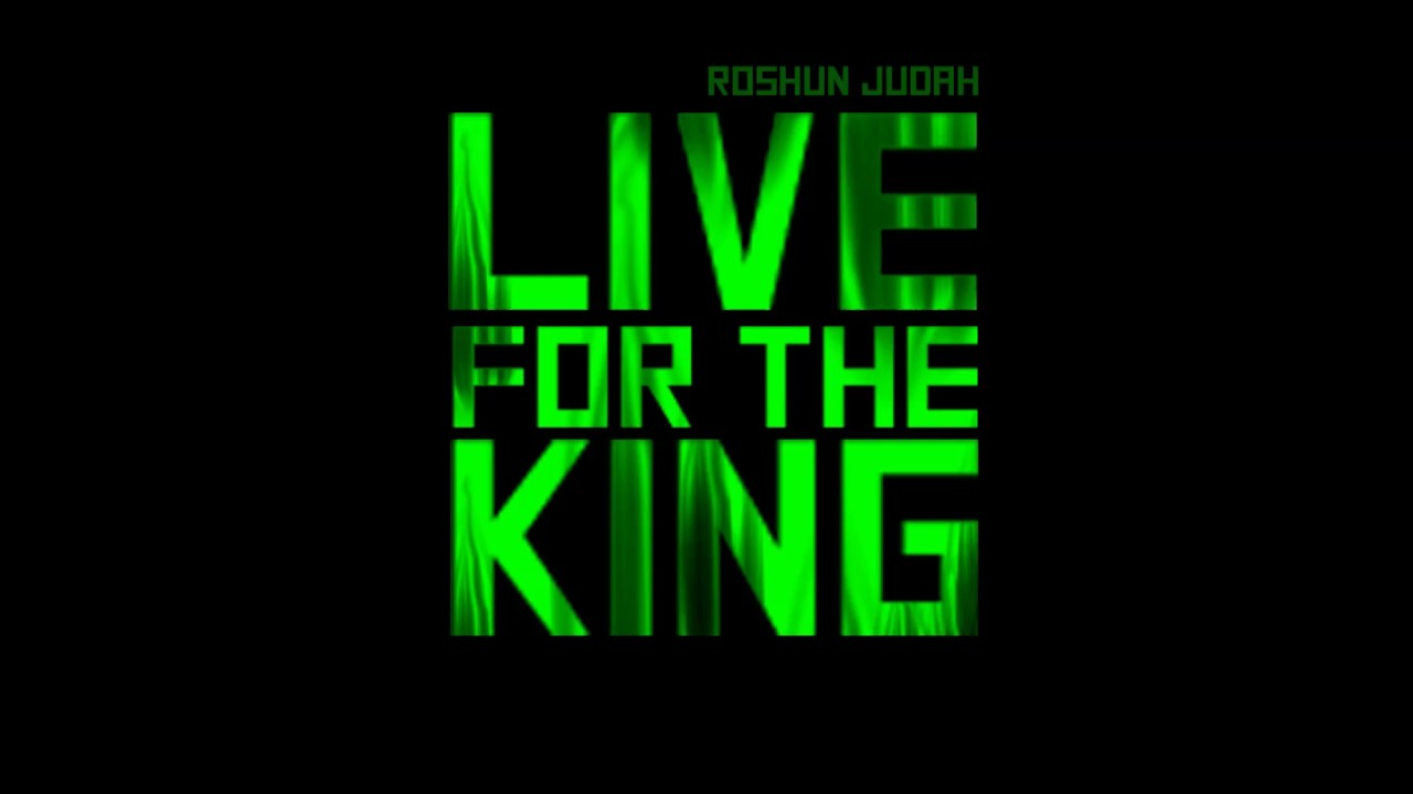 Live for the King - Roshun Judah   [Hebrew Israelite Music genre]