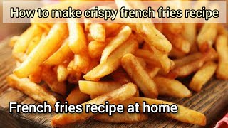 How to make crispy french fries || restaurant style McDonald's fries by Entertainer & Earnest