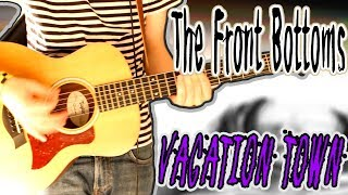 The Front Bottoms - Vacation Town Electric / Acoustic Guitar Cover