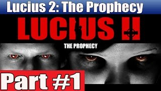 Lucius 2 The Prophecy Walkthrough Part 1 Gameplay Lets Play