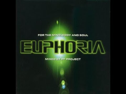 Euphoria - For The Mind, Body & Soul (Mixed By PF Project) CD1 (1998)