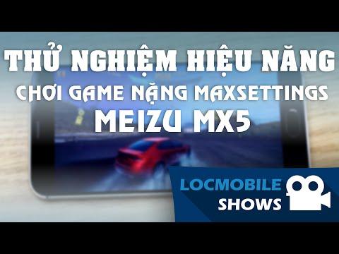 [Locmobile Shows] Thử nghiệm hiệu năng chơi game nặng trên Meizu Mx5
