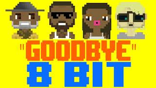 Goodbye [8 Bit Tribute to Jason Derulo & David Guetta feat. Nicki Minaj & Willy William]