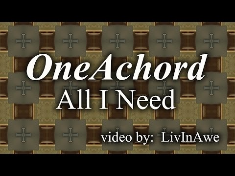 OneAchord: All I Need