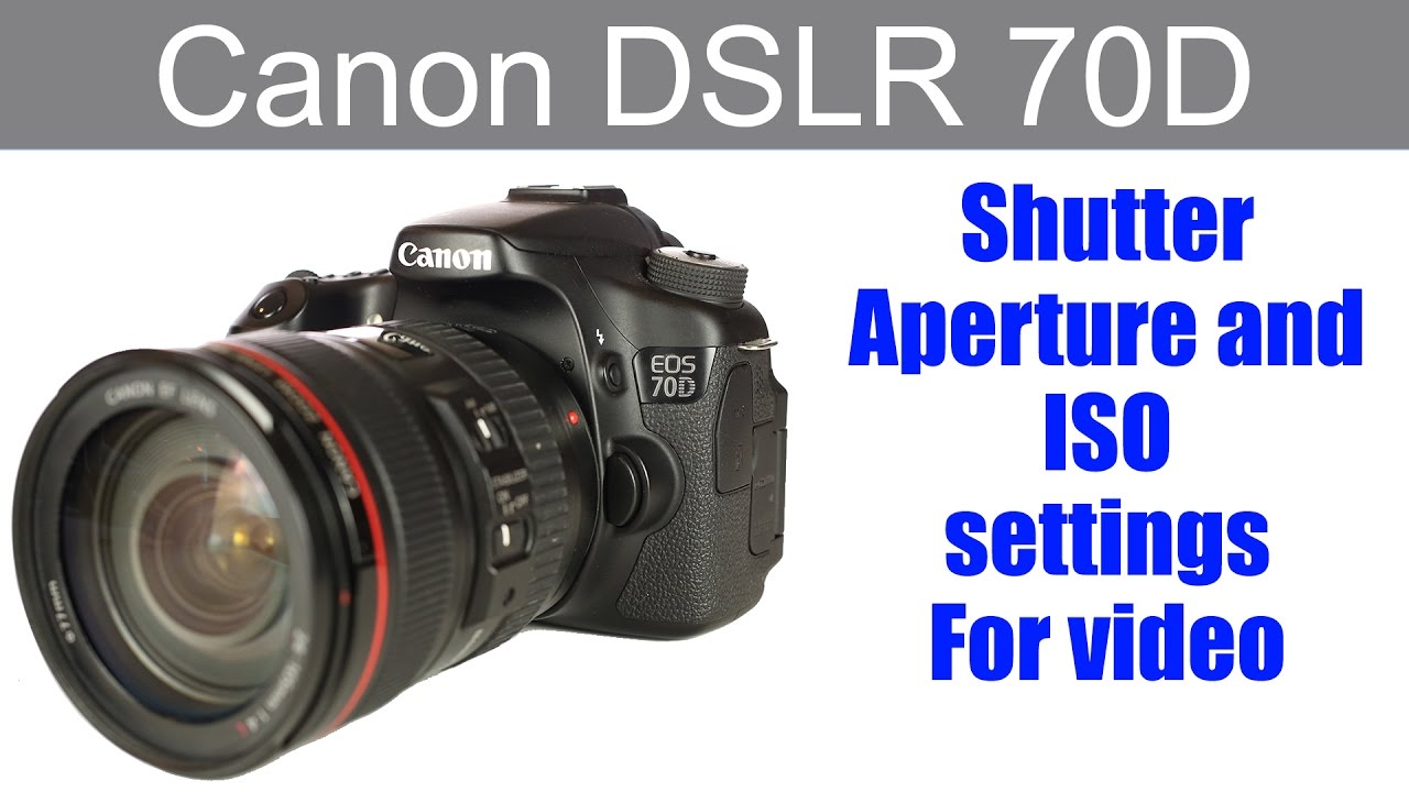 Camera How To Work A Dslr Camera canon 70d dslr camera how i use the shutter speed aperture and iso settings