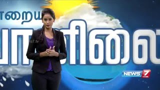 Weather Forecast | 15.05.2016 | News7 Tamil