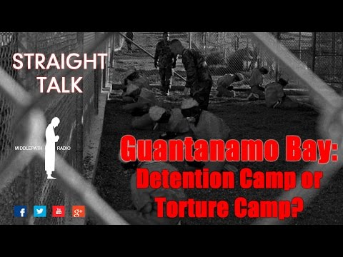 Straight Talk:  Guantanamo Bay:  Detention or torture camp? 07/11/15