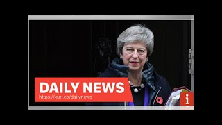 Daily News - The Cabinet to rue Theresa May on reports that the Brexit deal is imminent