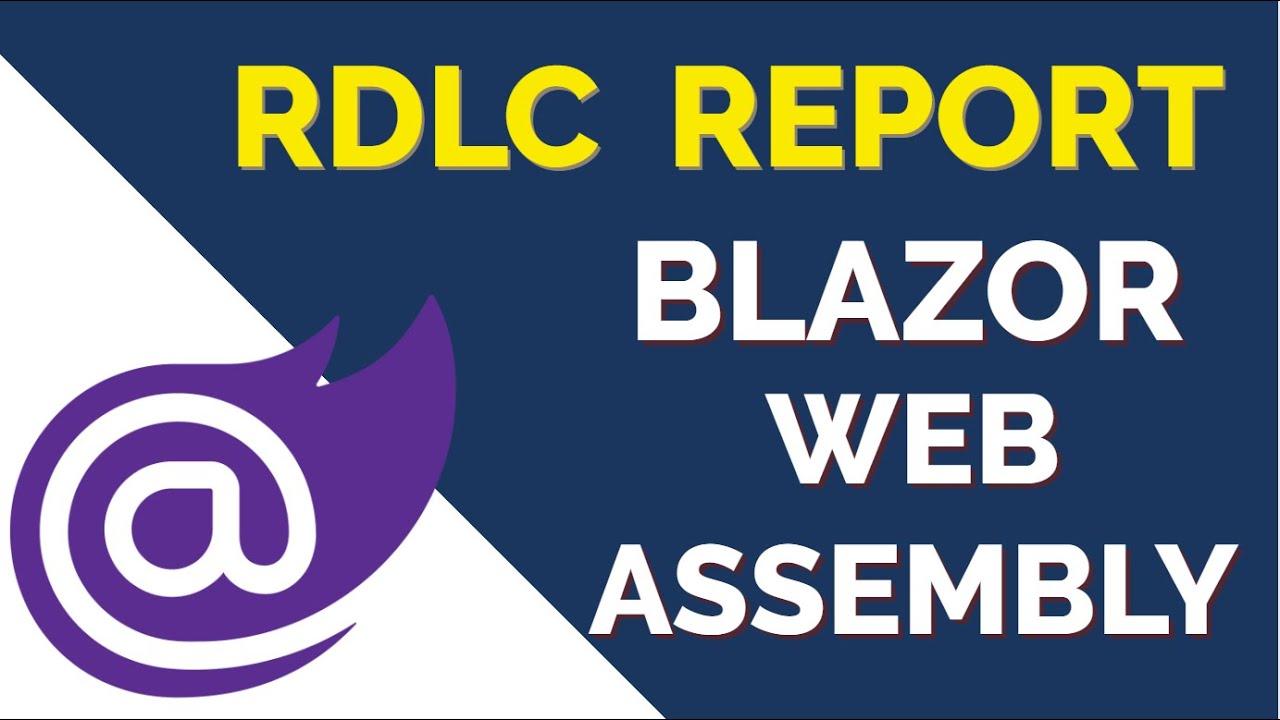 RDLC Report in  Blazor Web Assembly | PDF & Excel Export using RDLC in Blazor