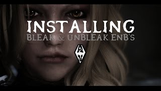 Skyrim - How to Install Bleak/Unbleak ENB (Detailed)