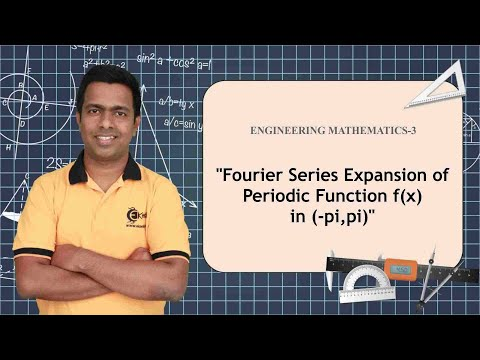 Fourier Expansion of Periodic Function f(x) in (-pi,pi) - Fourier Series - Applied Mathematics 3