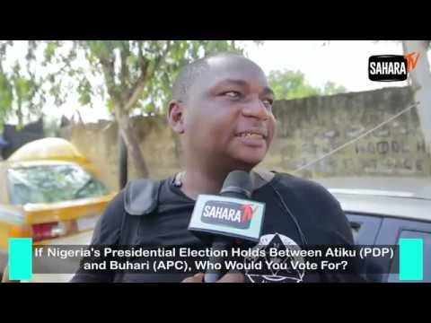 Vox Pop: If Nigeria's Presidential Election Holds Between Atiku And Buhari, Who Would You Vote For?