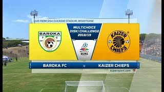MutliChoice Diski Challenge 2018/19 | Baroka vs Kaizer Chiefs