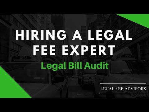 Hiring a Legal Fee Expert | Legal Bill Audit