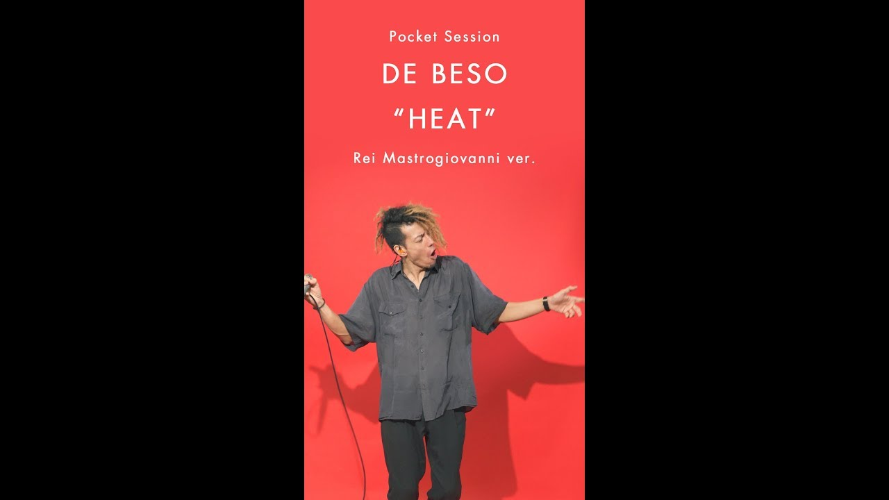 "DE BESO ""HEAT"" Vox: Rei Mastrogiovanni ver. [Pocket Session]"