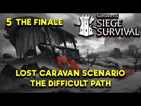 """THE """"LOST CARAVAN"""" FULLY COMPLETED FINALE - ARMOURY PATH - Siege Survival Gloria Victis 