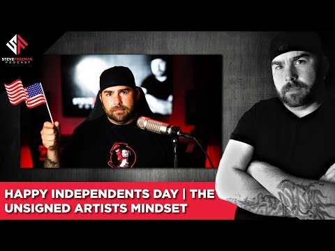 Independents Day | The Unsigned Artist Mentality
