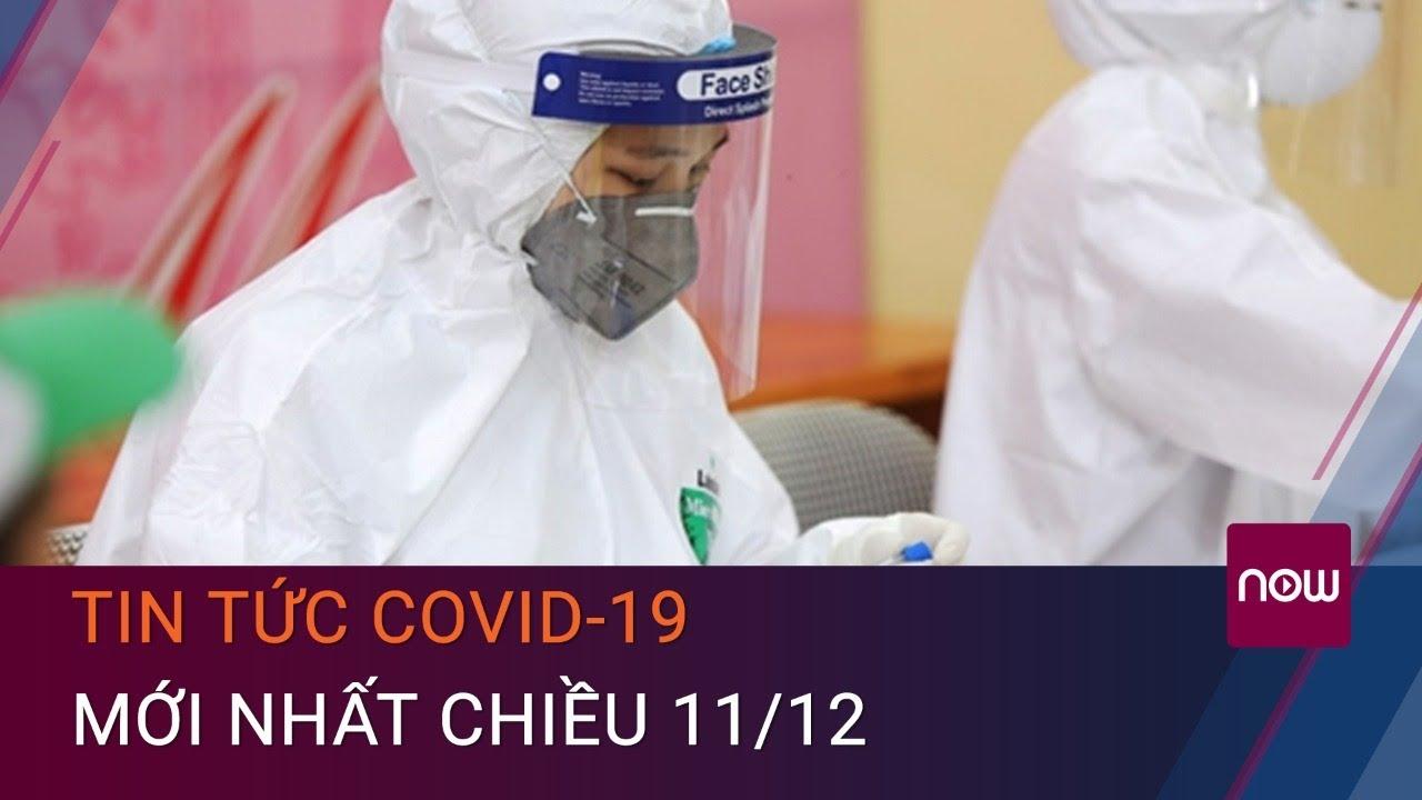 [Trực tiếp] Dịch Covid-19 hôm nay 11/12: Bé trai 3 tuổi cùng 5 người khác mắc Covid-19 | VTC Now