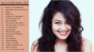 MP4 720p Neha Kakkar Latest Songs 2017   Top & Best Songs of Neha Kakkar Jukebox