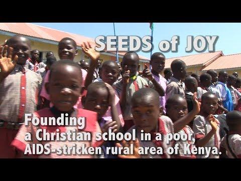 SEEDS OF JOY: Founding a Christian School in an AIDS-stricken area of Kenya