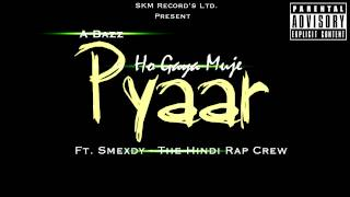 Abazz - Ho Gaya Muje Pyaar (Hindi Rap Mix) ft. Smexdy - The Hindi Rap Crew_ Official Audio