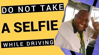 DON'T EVER TAKE A SELFIE WHILE DRIVING