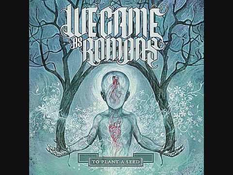 we came as romans searching seeking reaching always