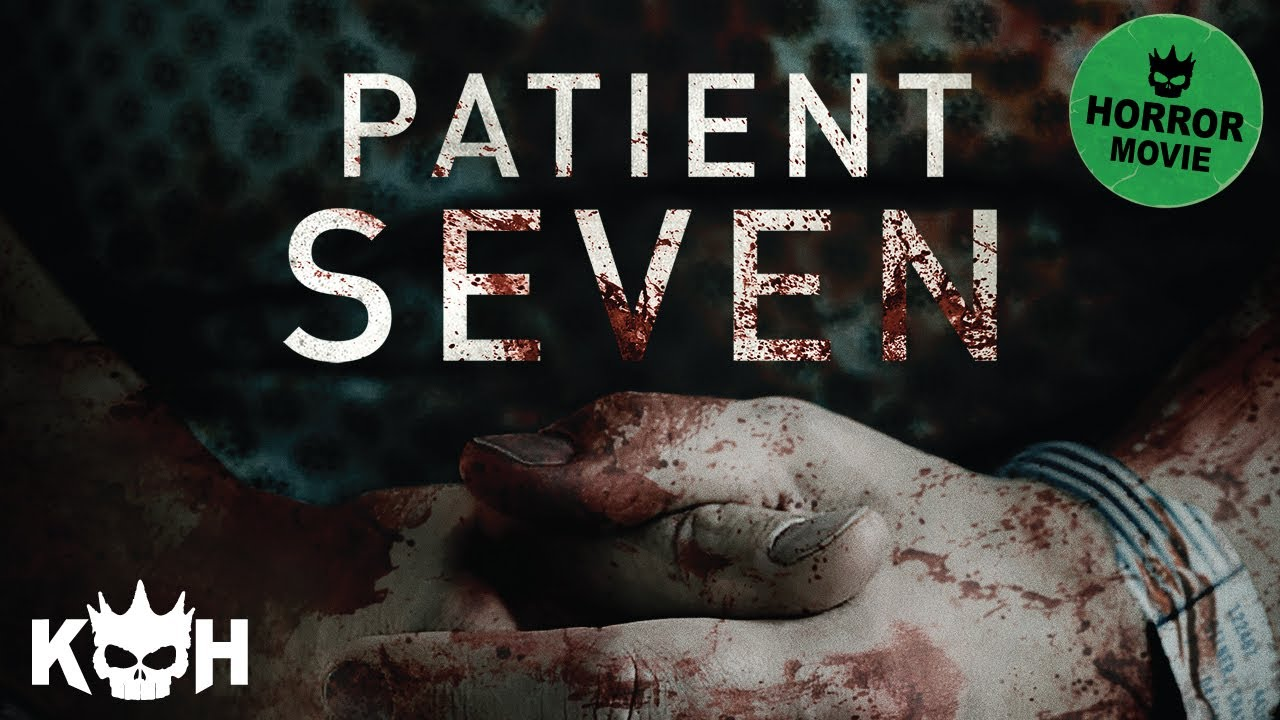 Patient Seven | Free Full Horror Movie