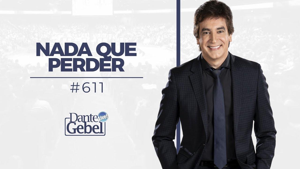 Download Dante Gebel #611   Nada que perder