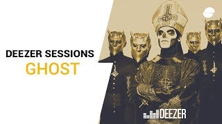 Ghost | From The Pinnacle to The Pit | Deezer Session